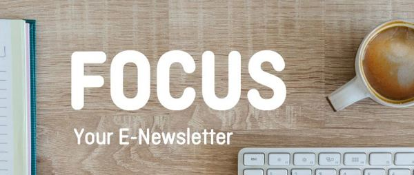 FOCUS your    e-newsletter