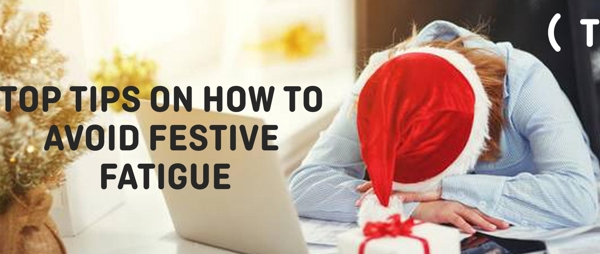 Keep Christmas Merry: top tips for avoiding festive fatigue